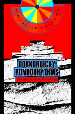 Dorkordicky Ponkorhythms: Wheel of Fortune (Paperback)