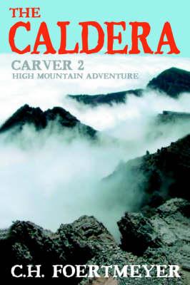 The Caldera: Carver 2: High Mountain Adventure (Paperback)