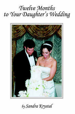Twelve Months to Your Daughter's Wedding (Paperback)