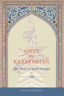 Once in Kazakhstan: The Snow Leopard Emerges (Paperback)