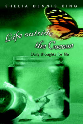 Life Outside the Cocoon: Daily Thoughts for Life (Paperback)