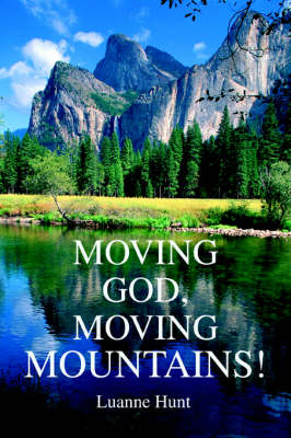 Moving God, Moving Mountains! (Paperback)
