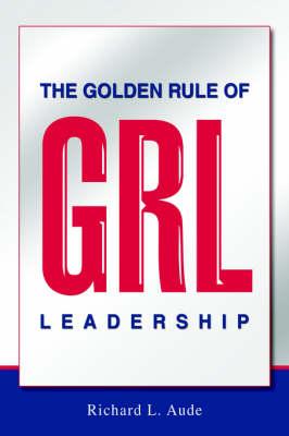 The Golden Rule of Leadership (Paperback)