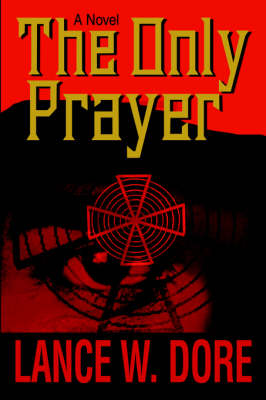 The Only Prayer (Paperback)