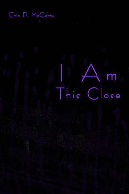 I Am This Close (Paperback)