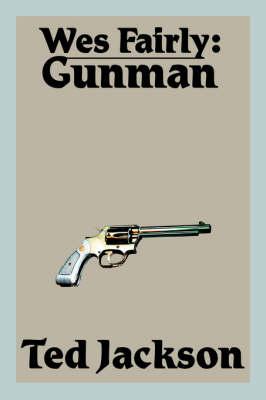 Wes Fairly: Gunman (Paperback)