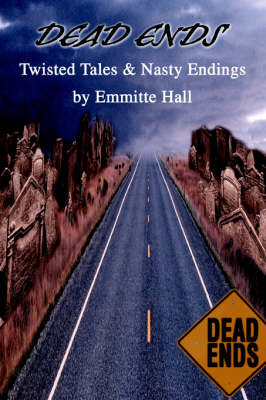 Dead Ends: Twisted Tales & Nasty Endings (Paperback)