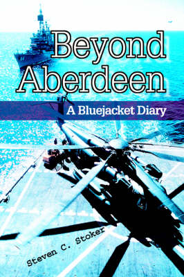 Beyond Aberdeen: A Bluejacket Diary (Paperback)