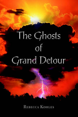 The Ghosts of Grand Detour (Paperback)
