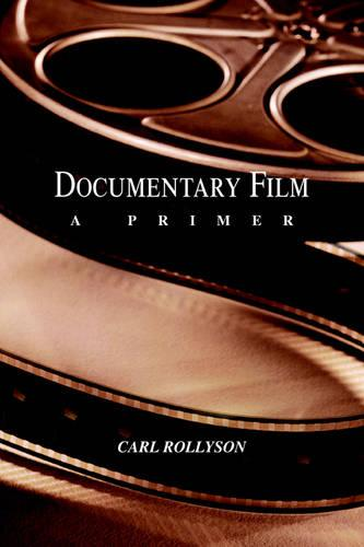 Documentary Film: A Primer (Paperback)