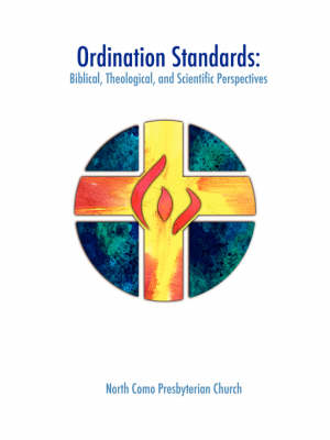 Ordination Standards: Biblical, Theological, and Scientific Perspectives (Paperback)