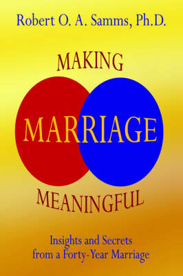 Making Marriage Meaningful: Insights and Secrets from a Forty-Year Marriage (Paperback)