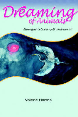 Dreaming of Animals: Dialogue Between Self and World (Paperback)