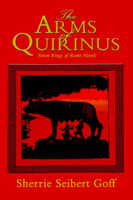 The Arms of Quirinus: Seven Kings of Rome Novels (Paperback)
