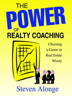 The Power of Realty Coaching: Choosing a Career in Real Estate Wisely (Paperback)