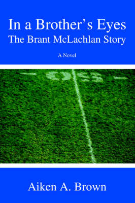 In a Brother's Eyes: The Brant McLachlan Story (Paperback)