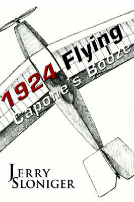 Flying Capone's Booze: 1924 (Paperback)