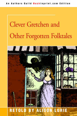 Clever Gretchen and Other Forgotten Folktales (Paperback)