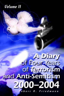 A Diary of Four Years of Terrorism and Anti-Semitism: 2000-2004 Volume 1 (Paperback)