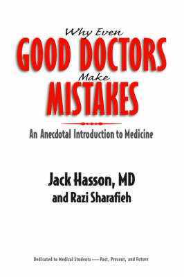 Why Even Good Doctors Make Mistakes: An Anecdotal Introduction to Medicine (Paperback)