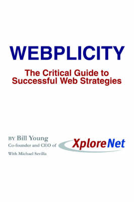 Webplicity: The Critical Guide to Successful Web Strategies (Paperback)