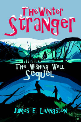 The Winter Stranger: The Wishing Well Sequel (Paperback)