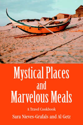 Mystical Places and Marvelous Meals: A Travel Cookbook (Paperback)