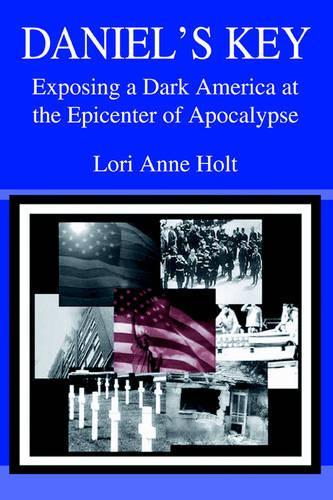 Daniel's Key: Exposing a Dark America at the Epicenter of Apocalypse (Paperback)