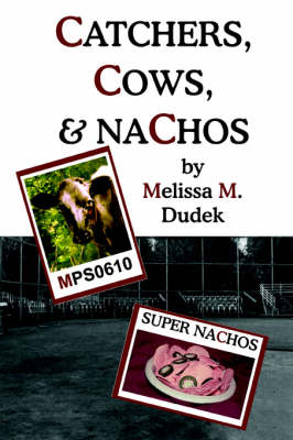 Catchers, Cows, & Nachos (Paperback)