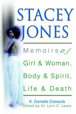 Stacey Jones: Memoirs of Girl & Woman, Body & Spirit, Life & Death (Paperback)