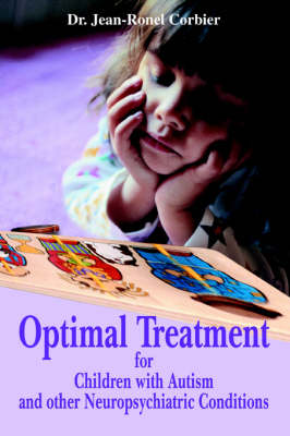 Optimal Treatment for Children with Autism and Other Neuropsychiatric Conditions (Paperback)