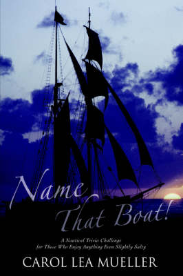 Name That Boat!: A Nautical Trivia Challenge for Those Who Enjoy Anything Even Slightly Salty (Paperback)
