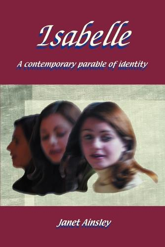 Isabelle: A Contemporary Parable of Identity (Paperback)