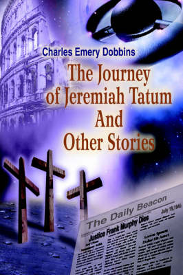 The Journey of Jeremiah Tatum and Other Stories (Paperback)