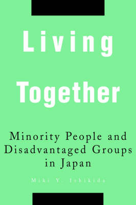 Living Together: Minority People and Disadvantaged Groups in Japan (Paperback)
