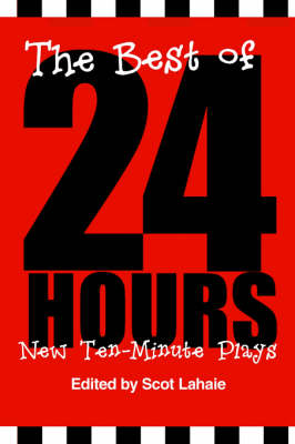 The Best of 24 Hours: New Ten-Minute Plays (Paperback)