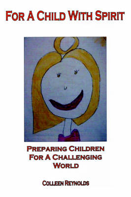 For a Child with Spirit: Preparing Children for a Challenging World (Paperback)