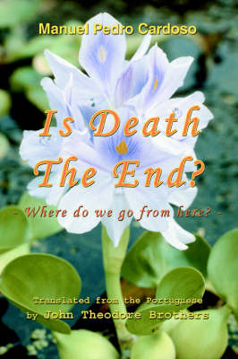 Is Death the End?: Where Do We Go from Here? (Paperback)