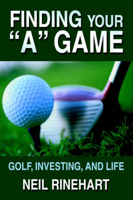 Finding Your a Game: Golf, Investing, and Life (Paperback)