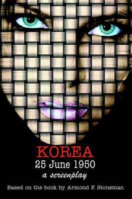 Korea 25 June 1950: A Screenplay (Paperback)