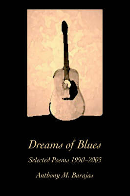 Dreams of Blues: Selected Poems 1990-2005 (Paperback)