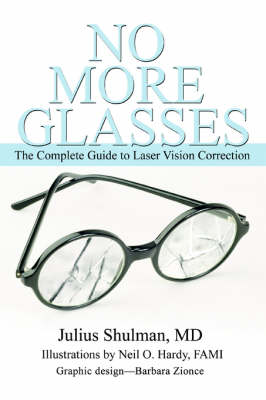 No More Glasses: The Complete Guide to Laser Vision Correction (Paperback)