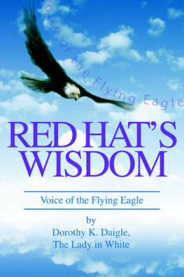 Red Hat's Wisdom: Voice of the Flying Eagle (Paperback)