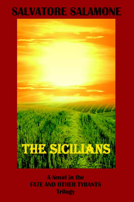 The Sicilians: A Novel in the Fate and Other Tyrants Trilogy (Paperback)