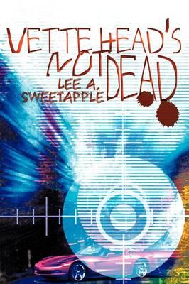 Vette Head's Not Dead (Paperback)