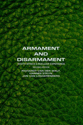 Armament and Disarmament: South Africa's Nuclear Experience (Paperback)