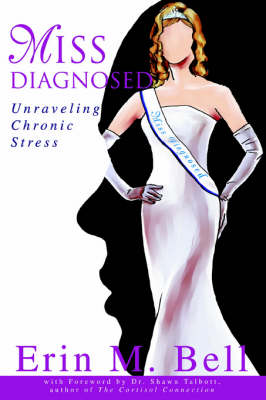 Miss Diagnosed: Unraveling Chronic Stress (Paperback)
