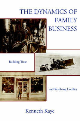 The Dynamics of Family Business: Building Trust and Resolving Conflict (Paperback)