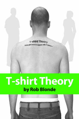 T-Shirt Theory: What Girls Have in Common with T-Shirts... (Paperback)