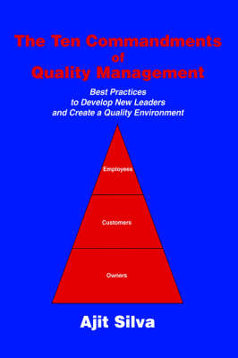 The Ten Commandments of Quality Management: Best Practices to Develop New Leaders and Create a Quality Environment (Paperback)